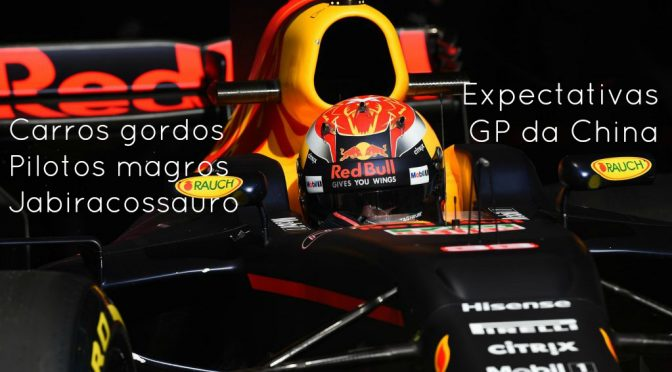 226 Expectativas para o GP da China: Carros Gordos, Pilotos Magros e o Jabiracossauro