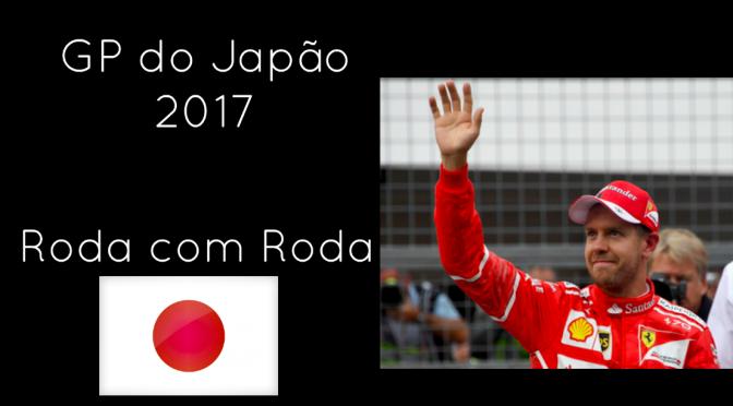 243 GP do Japão: Vettel e a Vela Paraguaia, Hamilton Embalado, Touros Fortes, Massa, Haas e muito mais